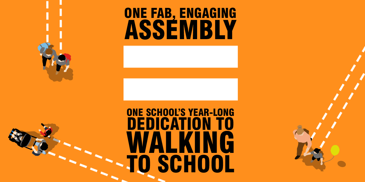One fab assembly led to a school's year-long dedication to walking to school
