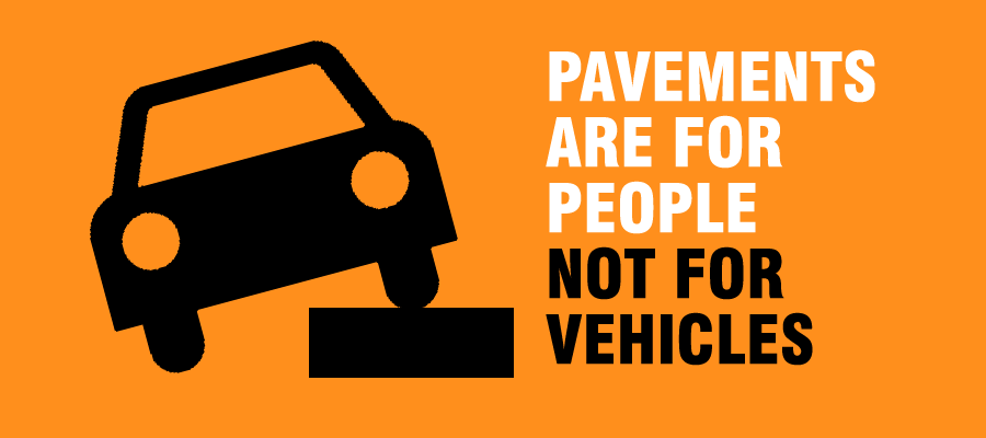 Join our campaign for car-free pavements